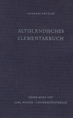 Altisländisches Elementarbuch (Germanische Bibliothek / 1. Reihe: Sprachwissenschaftliche Lehr- und Elementarbücher) - Heusler Andreas