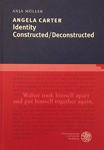 Angela Carter: Identity Constructed / Deconstructed. (= Britannica et Americana; Dritte Folge - Band 17). - Müller, Anja