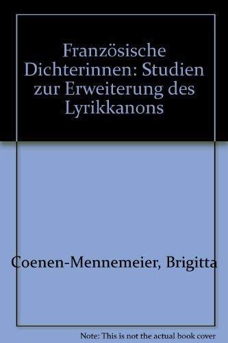 Französische Dichterinnen. Studien zur Erweiterung des Lyrikkanons - Coenen-Mennemeier, Brigitta