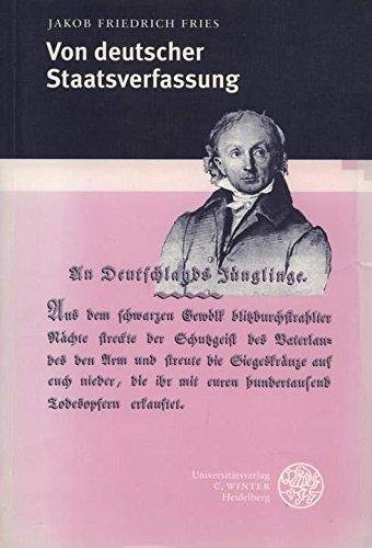Von deutscher Staatsverfassung: Die erste Abtheilung des: Jakob Friedrich Fries