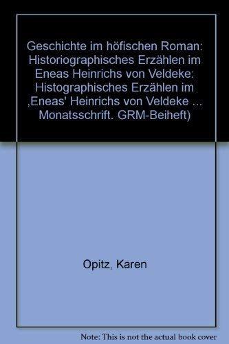Geschichte im höfischen Roman: Historiographisches Erzählen im