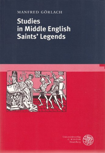Studies in Middle English Saints' Legends. - Görlach, Manfred