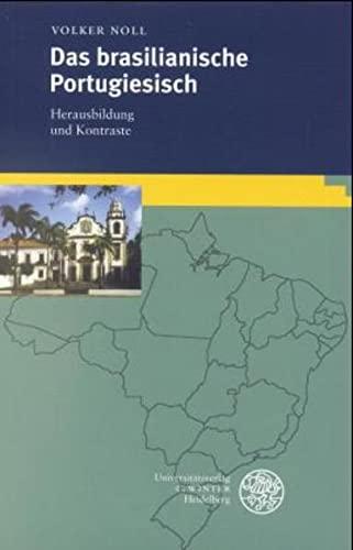 9783825307851: Das brasilianische Portugiesisch: Herausbildung und Kontraste