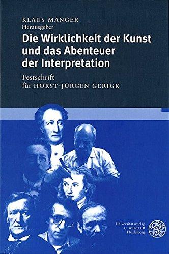 Die Wirklichkeit der Kunst und das Abenteuer der Interpretation: Klaus Manger