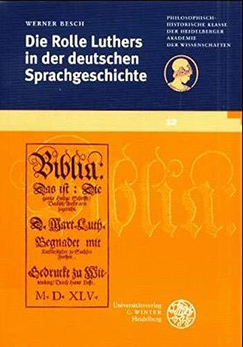 Die Rolle Luthers in der deutschen Sprachgeschichte (Schriften der Philosophisch-Historischen ...