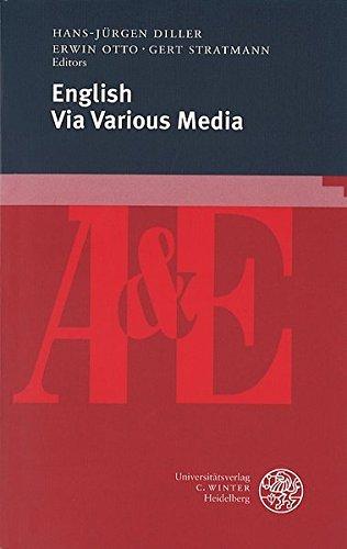 ENGLISH VIA VARIOUS MEDIA - DILLER, H. J. / E. OTTO / G. STRATMANN, EDS.