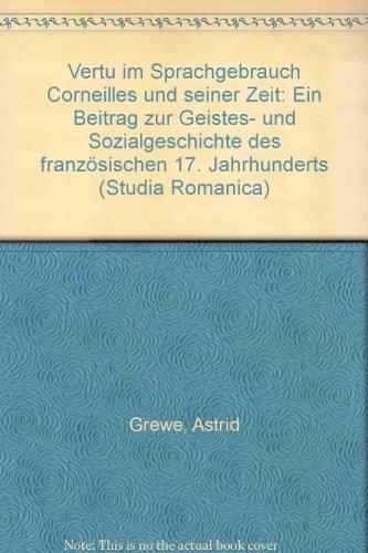 9783825308858: Vertu im Sprachgebrauch Corneilles und seiner Zeit: Ein Beitrag zur Geistes- und Sozialgeschichte des franzosischen 17. Jahrhunderts (Studia Romanica) (German Edition)