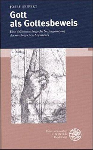 Gott als Gottesbeweis: Eine phänomenologische Neubegründung des ontologischen Arguments (Hardback):...