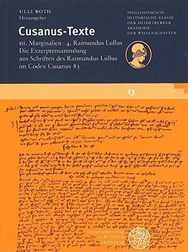 Raimundus Lullus. Die Exzerptensammlung aus Schriften des Raimundus Lullus im Codex Cusanus 83 - Ulli Roth