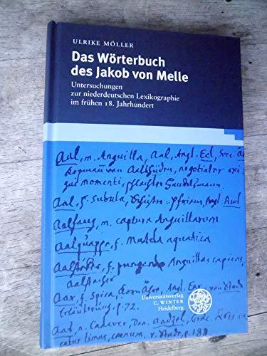 Das Wörterbuch des Jakob von Melle. - Möller, Ulrike