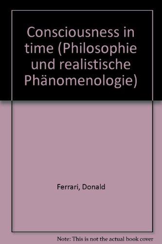 Consciousness in time. (=Philosophie und realistische Phänomenologie ; Bd. 11). - Ferrari, Donald
