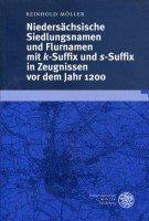 Niedersächsische Siedlungsnamen und Flurnamen mit k-Suffix und s-Suffix in Zeugnissen vor dem Jahre 1200. - Möller, Reinhold