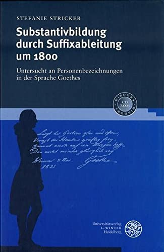 Substantivbildung durch Suffixableitung um 1800: Stefanie Stricker