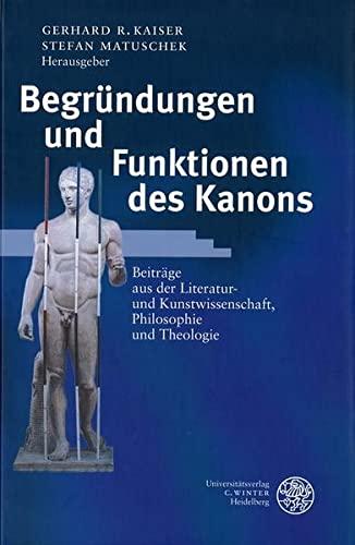 9783825310929: Begründungen und Funktionen des Kanons: Beiträge aus der Literatur- und Kunstwissenschaft, Philosophie und Theologie (Jenaer germanistische Forschungen)
