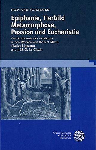 Epiphanie, Tierbild, Metamorphose, Passion und Eucharistie: Irmgard Scharold