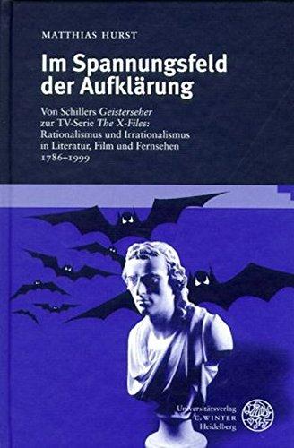Im Spannungsfeld der Aufklärung. Von Schillers 'Geisterseher' zur TV-Serie 'The...