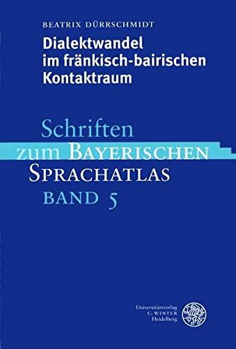 Dialektwandel im fränkisch-bairischen Kontaktraum. (= Schriften zum bayerischen Sprachatlas, Bd. 5). - Dürrschmidt, Beatrix