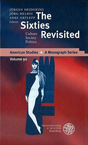 The Sixties Revisited : Culture - Society - Politics - Jürgen Heideking