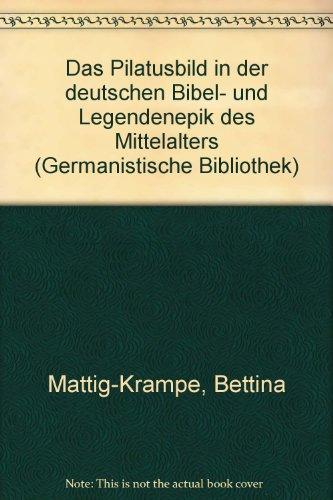 9783825312145: Das Pilatusbild in der deutschen Bibel- und Legendenepik des Mittelalters (Germanistische Bibliothek) (German Edition)