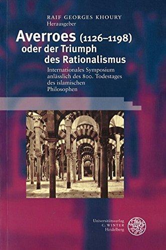 Averroes (1126-1198) oder der Triumph des Rationalismus: Raif Georges Khoury