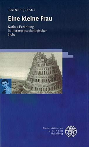 Eine kleine Frau : Kafkas Erzählung in: Kaus, Rainer J.: