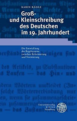 9783825314873: Groß- und Kleinschreibung des Deutschen im 19. Jahrhundert: Die Entwicklung des Regelsystems zwischen Reformierung und Normierung