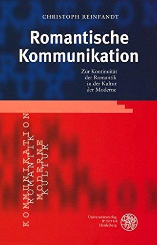 Romantische Kommunikation: Christoph Reinfandt