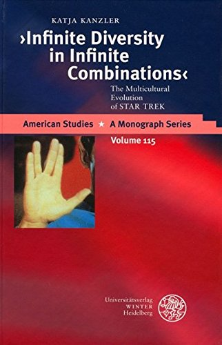 9783825315573: 'Infinite Diversity in Infinite Combinations': The Multicultural Evolution of STAR TREK (American Studies - a Monograph Series)