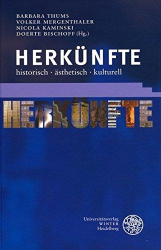 Herkünfte: historisch - ästhetisch - kulturell: Barbara Thums