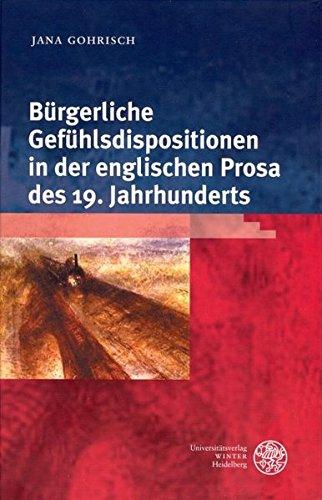 Bürgerliche Gefühlsdispositionen in der englischen Prosa des 19. Jahrhunderts: Jana ...