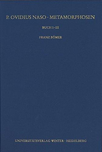 9783825320843: P. Ovidius Naso -- Metamorphosen: Buch I-III (Wissenschaftliche Kommentare Zu Griechischen Und Lateinische)