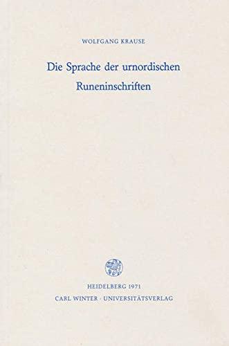 Die Sprache der urnordischen Runeninschriften - Wolfgang Krause