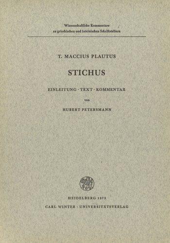 Stichus. Einleitung. Text. Kommentar von H. Petersmann.: PLAUTUS, T. MACCIUS,