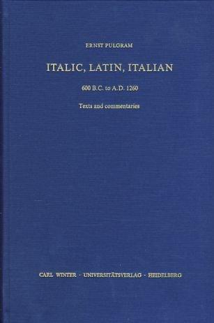9783825327699: Italic, Latin, Italian: 600 B.C. to A.D. 1260 Texts and commentaries (Indogermanische Bibliothek Erste Reihe: Lehr- Und Handbucher)