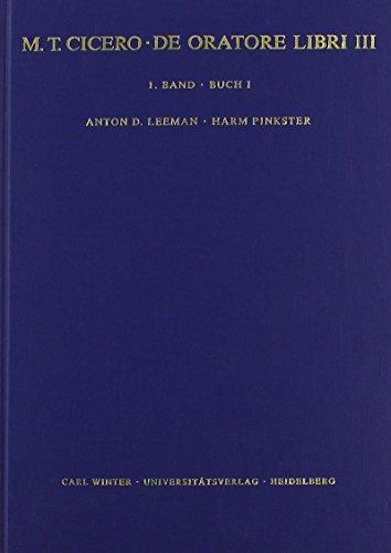 M. Tullius Cicero: De oratore libri III. Kommentar / Buch I, 1-165 (Wissenschaftliche Kommentare zu griechischen und lateinischen Schriftstellern)