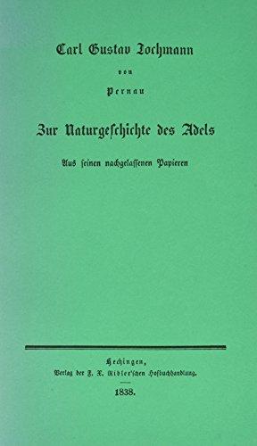 Zur Naturgeschichte des Adels: Faksimile der Erstveröffentlichung von 1838 (Jahresgaben des Winter Verlages) - Gustav Jochmann, Carl