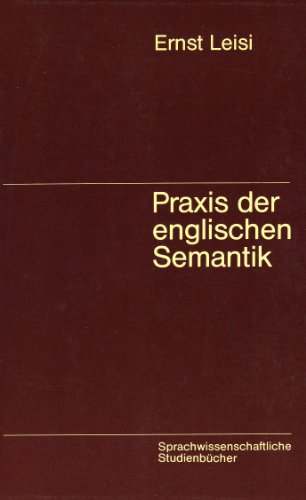 Praxis der englischen Semantik - Ernst Leisi