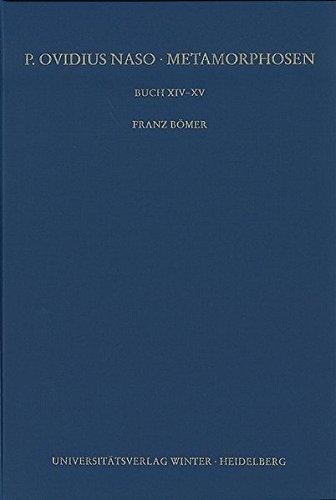 P. Ovidius Naso: Metamorphosen. Kommentar: Buch XIV-XV (Wissenschaftliche Kommentare Zu ...