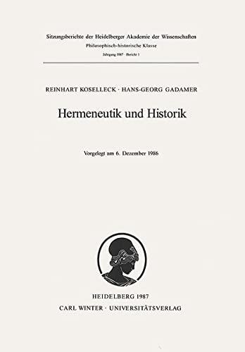 Hermeneutik und Historik : Vorgelegt am 6. Dezember 1986 - Reinhart Koselleck
