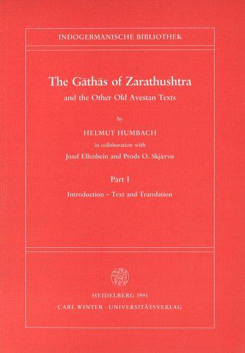 9783825344733: The Gathas of Zarathushtra and the Other Old Avestan Texts: Introduction - Text and Translation (Indogermanische Bibliothek. 1. Reihe: Lehr- Und Handbuecher)