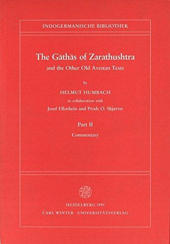 9783825344740: The Gãthãs of Zarathushtra and the Other Old Avestan Texts Part II. Commentary (Indogermanische Bibliothek. 1. Reihe: Lehr- Und Handbuecher)