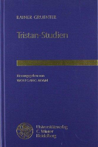 Tristan-Studien. Rainer Gruenter. Hrsg. von Wolfgang Adam / Euphorion / Beihefte zum Euphorion ; H. 27 - Gruenter, Rainer (Verfasser) und Wolfgang (Herausgeber) Adam
