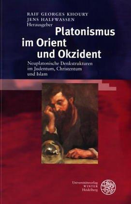 9783825350062: Platonismus im Orient und Okzident: Neuplatonische Denkstrukturen im Judentum, Christentum und Islam