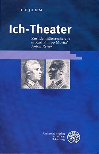 9783825350260: Ich-Theater: Zur Identitätsrecherche in Karl Philipp Moritz´ ,Anton Reiser'