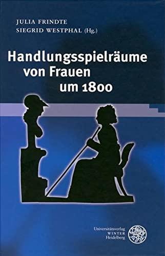 Handlungsspielräume von Frauen um 1800: Julia Frindte