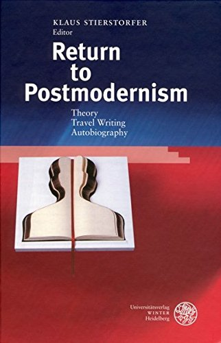 Return to Postmodernism : Theory - Travel Writing - Autobiography - Klaus Stierstorfer