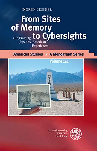 9783825351397: From Sites of Memory to Cybersights: (Re)Framing Japanese American Experiences (American Studies - A Monograph)