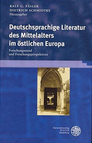 Deutschsprachige Literatur des Mittelalters im östlichen Europa: Ralf G Päsler