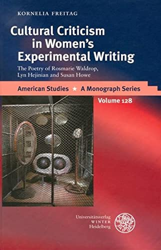 9783825351625: Cultural Criticism in Woman's Experimental Writing: The Poetry of Rosmarie Waldrop, Lyn Hejinian and Susan Howe (American Studies - a Monograph Series)