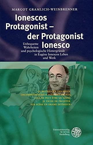 Ionescos Protagonist - der Protagonist Ionesco: Margot Gramlich-Weinbrenner